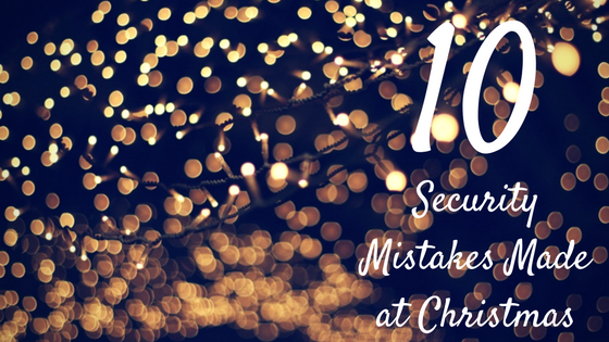 Security Mistakes Made at Christmas (1)